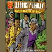 Harriet Tubman and the Underground Railroad audiobook by Michael Martin