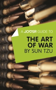 A Joosr Guide to... The Art of War by Sun Tzu ebook by Joosr