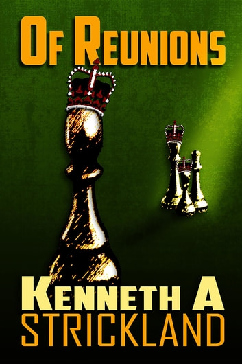Of Reunions ebook by Kenneth A Strickland