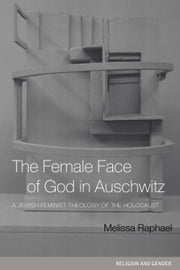 The Female Face of God in Auschwitz ebook by Raphael, Melissa