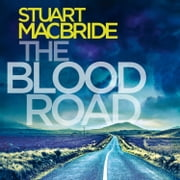 The Blood Road (Logan McRae, Book 11) audiobook by Stuart MacBride