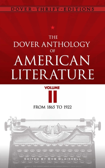 The Dover Anthology of American Literature, Volume II ebook by