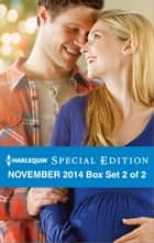 Harlequin Special Edition November 2014 - Box Set 2 of 2 - An Anthology 電子書 by Brenda Harlen, Nancy Robards Thompson, Jules Bennett