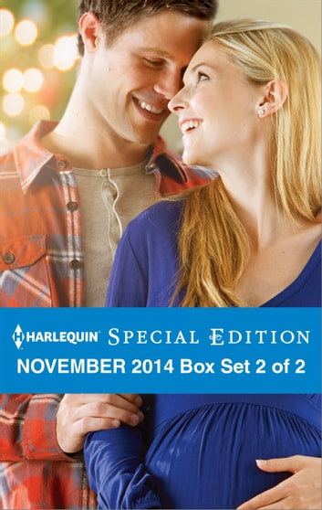Harlequin Special Edition November 2014 - Box Set 2 of 2 - The Maverick's Thanksgiving Baby\A Celebration Christmas\Dr. Daddy's Perfect Christmas ebook by Brenda Harlen,Nancy Robards Thompson,Jules Bennett