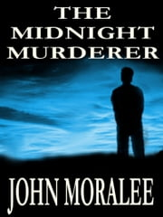 The Midnight Murderer ebook by John Moralee