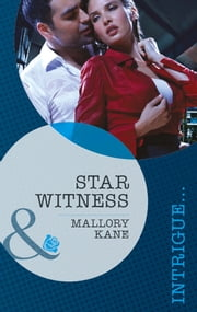 Star Witness (Mills & Boon Intrigue) (The Delancey Dynasty, Book 5) ebook by Mallory Kane
