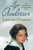 Love and a Promise - A heartrending saga of family, duty and a terrible choice ebook by Lyn Andrews