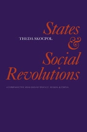 States and Social Revolutions ebook by Skocpol, Theda