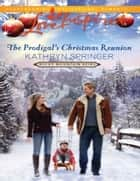 The Prodigal's Christmas Reunion (Mills & Boon Love Inspired) (Rocky Mountain Heirs, Book 6) ebook by Kathryn Springer