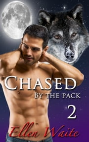 Chased By The Pack - (Lycan Erotic Romance Series) #2 ebook by Ellen Waite