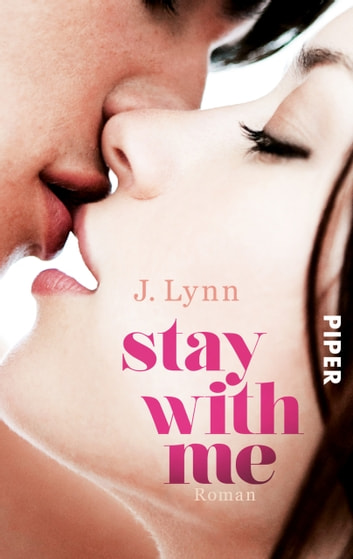 Stay with Me - Roman ebook by J. Lynn