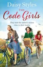 The Code Girls ebook by Daisy Styles
