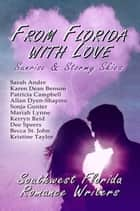 From Florida With Love: Sunrise & Stormy Skies ebook by Sarah Andre, Karen Dean Benson, Patricia Campbell,...
