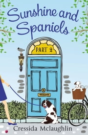 Sunshine and Spaniels (A novella): A happy, yappy love story (Primrose Terrace Series, Book 2) ebook by Cressida McLaughlin
