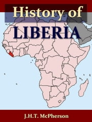 History of Liberia ebook by J. H. T. McPherson