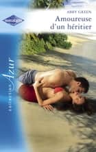 Amoureuse d'un héritier (Harlequin Azur) ebook by Abby Green