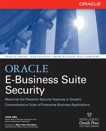 Oracle E-Business Suite Security ebook by John Abel