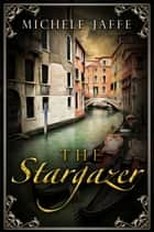 The Stargazer ebook by Michele Jaffe