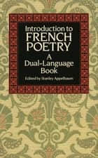 Introduction to French Poetry ebook by Stanley Appelbaum