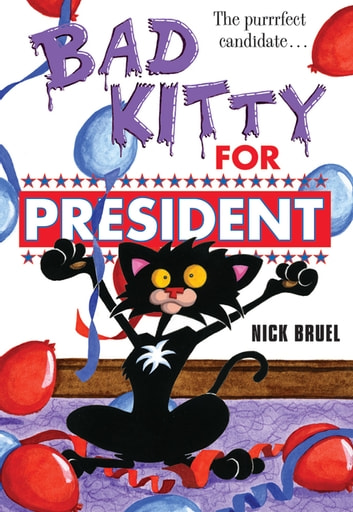 Bad Kitty for President ebook by Nick Bruel