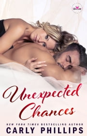 Unexpected Chances ebook by Carly Phillips