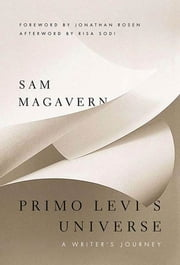 Primo Levi's Universe - A Writer's Journey ebook by Sam Magavern,Jonathan Rosen,Risa Sodi