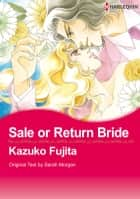 Sale or Return Bride (Harlequin Comics) - Harlequin Comics ebook by Sarah Morgan, Kazuko Fujita