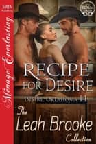 Recipe for Desire ebook by Leah Brooke