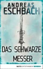 Das schwarze Messer ebook by Andreas Eschbach