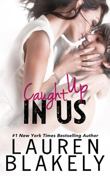 Caught Up In Us ebook by Lauren Blakely