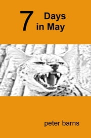 7 Days In May ebook by Peter Barns