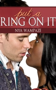 Put A Ring On It (Interracial Romance bwwm) ebook by Nya Wampaze