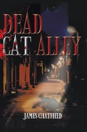Dead Cat Alley ebook by James Chatfield