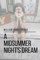A Midsummer Night's Dream ebook by William Shakespeare, Sheba Blake