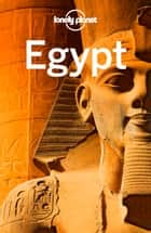 Lonely Planet Egypt ebook by Lonely Planet,Anthony Sattin,Jessica Lee