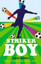 Striker Boy ebook by Jonny Zucker
