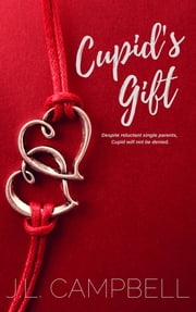 Cupid's Gift ebook by J.L. Campbell