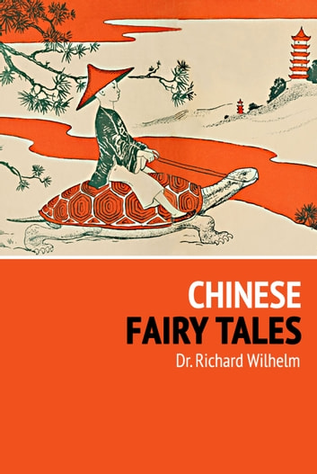 Chinese Fairy Tales ebook by Richard Wilhelm