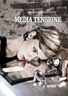 Media tensione ebook by Raffaele Galantucci