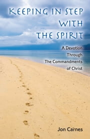 Keeping in Step With the Spirit ebook by Jon Carnes
