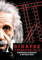 Sinapse Yearbook 2014 ebook by Aishwarya Narayan,Naveen Nair