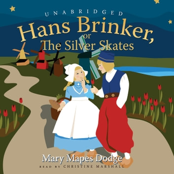 Hans Brinker - or, The Silver Skates audiobook by Mary Mapes Dodge