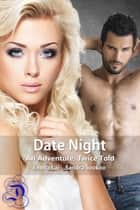 Date Night: An Adventure, Twice Told ebook by Sandra Sookoo,Emma Lai