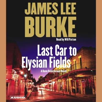 Last Car to Elysian Fields - A Novel audiobook by James Lee Burke