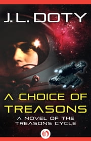 A Choice of Treasons ebook by J. L. Doty