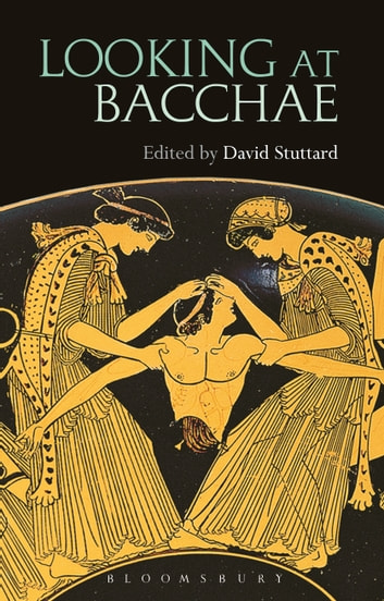 Looking at Bacchae ebook by