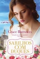 Sarilhos com Duques ebook by Grace Burrowes