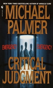 Critical Judgment ebook by Michael Palmer