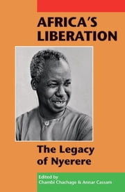 Africa's Liberation: The Legacy of Nyerere ebook by Chambi Chachage,Annar Cassam