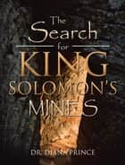 The Search for King Solomon'S Mines ebook by Dr. Diana Prince